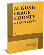 AUGUST: OSAGE COUNTY, by Tracey Letts