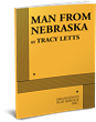 MAN FROM NEBRASKA, by Tracey Letts