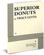 SUPERIOR DONUTS. by Tracey Letts