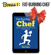 Fat Burning Chef Bonus