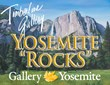 "Timberline Gallery & Gallery Yosemite ""Rocks"" the Yosemite Grant..."