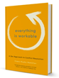 Everything Is Workable: A Zen Approach to Conflict Resolution by Diane Musho Hamilton