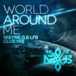 "Wayne G and LFB Remix (We Are) Nexus' New Single ""World Around Me"" Adding Their Characteristic Twist of Electro House and Funk"