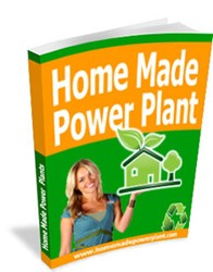 home made power plant review
