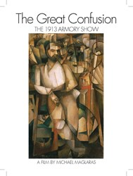 """The Great Confusion: The 1913 Armory Show"" now available on DVD through Amazon."