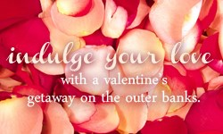 Seaside Vacations' 2014 Valentine's Day Outer Banks