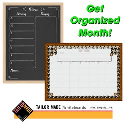 Get Organized Tailor Made's Whiteboard Calendars, Menu Planners, Chore Boards and More.