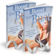 Boost Your Bust Review Introduces How to Increase Breast Size -...