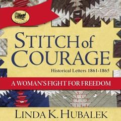 Stitch of Courage, written by Linda K. Hubalek and narrated by Heather Elizabeth Lynn Farrar.