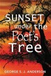 """Author George S.J. Anderson Releases """"Sunset under the Poet's Tree"""""""