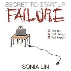 Secret to Startup Failure: Fail Fast. Fail Cheap. Fail Happy. book cover