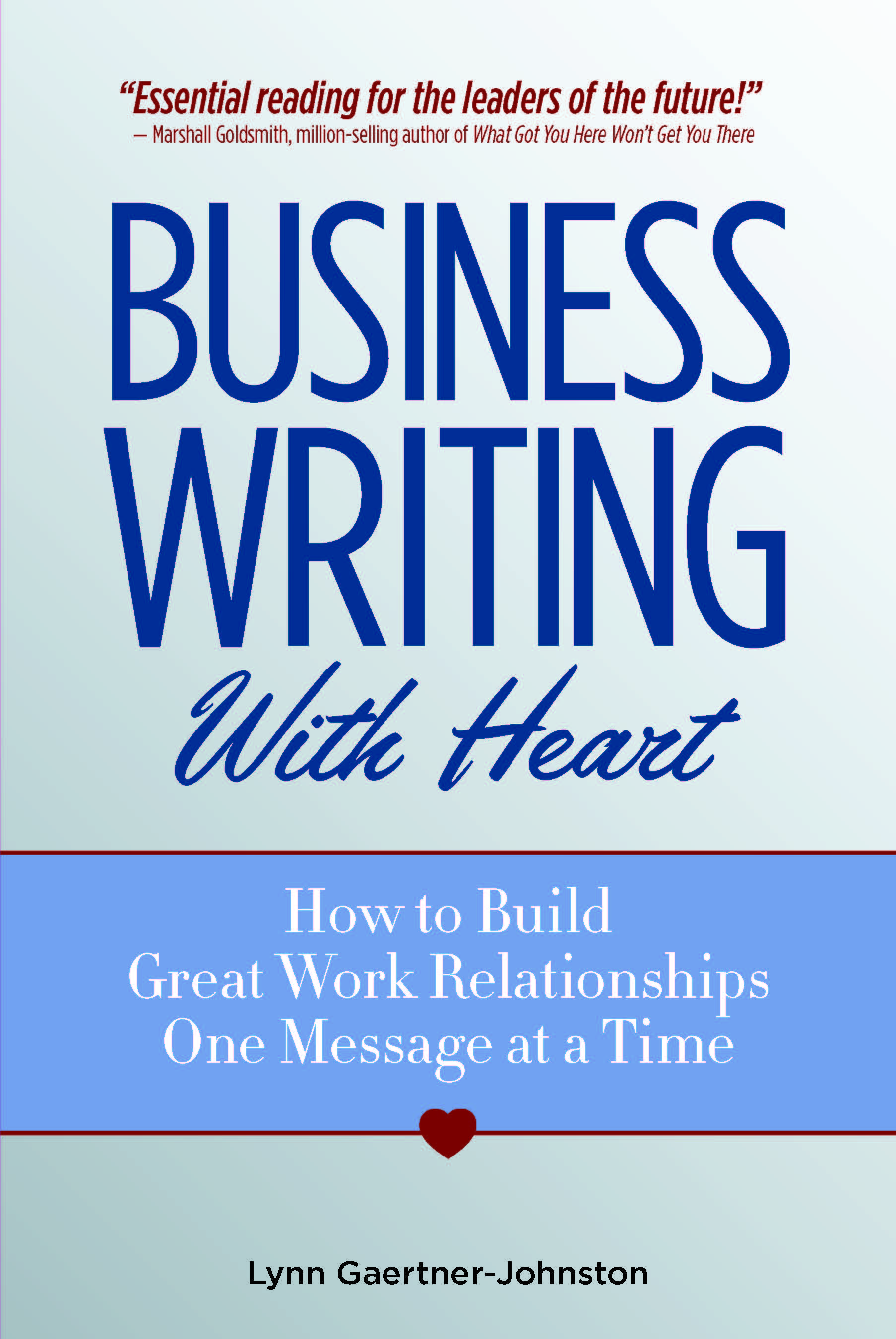 Beware The Power Of Email To Destroy Work Relationships Warns BusinessWritingWithHeart FrontCover Prwebhtm