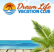 dream life vacations, dream life vacation club, dream life, travel discounts, discount travel, travel