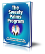 The Sweaty Palms Program - How to Get Rid of Sweaty Hands Effectively...