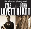 Fairfield Theatre Co. Welcomes Lyle Lovett and John Hiatt to Klein...
