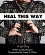 Heal This Way: A Love Story Now Available