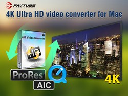 Pavtube HD Video Converter for Mac - the perfect 4K Ultra HD Video converter for Mac