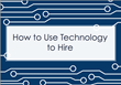 "Hireology Publishes Recording of ""How to Use Technology to..."
