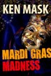 New Novel 'Mardi Gras Madness' Unravels a Mystery That Will Liberate One Man, and Threatens to Expose a Pharmaceutical Conspiracy