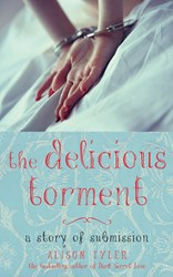 The Delicious Torment: A Story of Submission by Alison Tyler