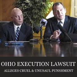 Richard W. Schulte of Wright & Schulte LLC, co-councel, Representing Family in Ohio Execution Lawsuit that Alleges Cruel and Unusual Punishment.