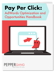 Pay Per Click: AdWords Optimization and Opportunities Handbook