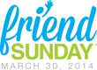 Churches Across the Nation Will Join Together on Friend Sunday, March...