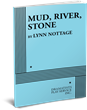 MUD, RIVER, STONE, by Lynn Nottage