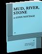 MUD, RIVER, STONE, by Lynn Nottage