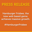 Hamburger Frisbee, the New Web Based Game, Achieves Massive Growth