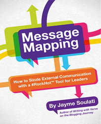 """Message Mapping: How to Communicate with External Audiences with a #RockHot Tool for Leaders."""