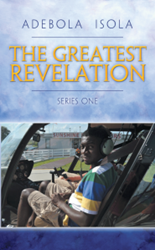 """The Greatest Revelation: Series One"" by Abebola Isola."