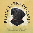 New Book 'Black Labradorable' Explains About a Beloved Dog's...