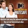 Live Safe, Love Safe, MateSafe.