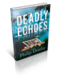 Philip Donlay, Author of the Donovan Nash Series, Releases DEADLY...