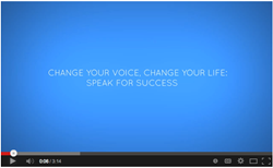 Find the Change Your Voice, Change Your Life video series on YouTube!