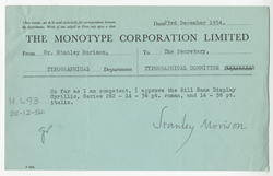 A 1954 memo from the Monotype Drawing Office, in which Stanley Morison approved test prints of the latest extension to the Gill Sans family, which flourished long after the death of its designer, Eric Gill, in 1940.