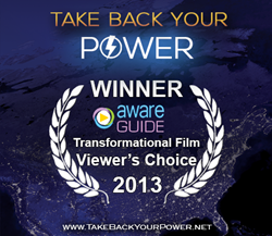 'Take Back Your Power' has been named winner of the 2013 AwareGuide Transformational Film of the Year