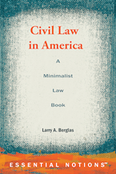 Civil Law in America: A Minimalist Law Book by Larry A. Berglas