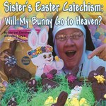 Sister's Easter Catechism