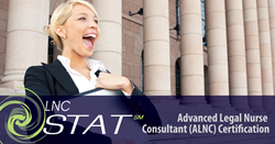 Complete the LNC STAT course to earn the Advanced Legal Nurse Consultant (ALNC) Certification