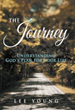 "New Book, ""The Journey"" by Lee Young, Helps Readers..."