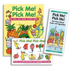 Pick Me! Pick Me! Eat well, Play More Activity Booklet, Pick Me! Pick Me! sticker sheet and Pick Me! Pick Me! Fun facts about fruits and veggies pamphlet