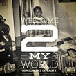 Welcome to My World: Enter the World of Malachi Grant