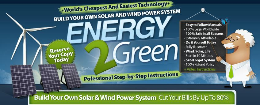 Energy 2 Green Review Learn How To Build Solar And Wind