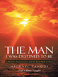 "New Book, ""The Man I Was Destined to Be"" by Michael Tandoi,..."
