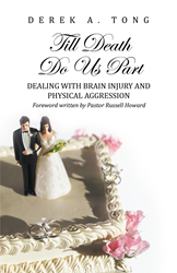Cover--Till Death Do Us Part: Dealing with Brain Injury and Physical Aggression, by author Derek Tong
