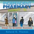 New Book Shows Independent Pharmacy Owners How to Grow Their...