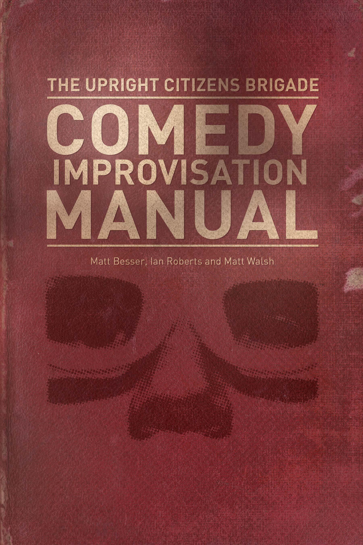 the upright citizens brigade comedy improvisation manual pdf
