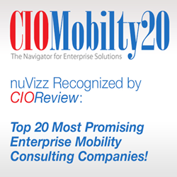 nuVizz Recognized by CIOReview: Top 20 Most Promising Enterprise Mobility Consulting Companies!